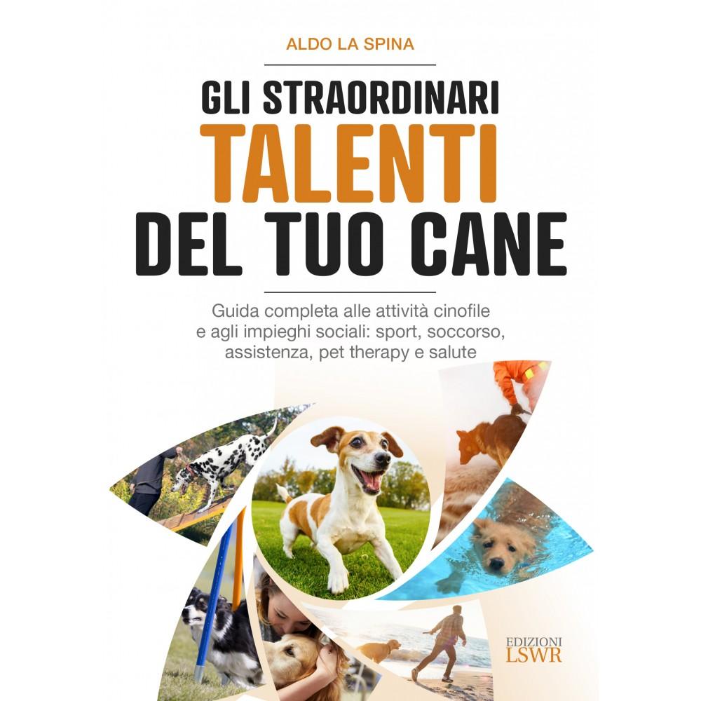 Gli straordinari talenti del tuo cane