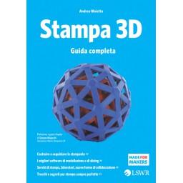 STAMPA 3D. GUIDA COMPLETA